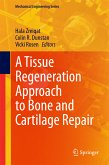 A Tissue Regeneration Approach to Bone and Cartilage Repair (eBook, PDF)