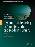 Dynamics of Learning in Neanderthals and Modern Humans Volume 1 (eBook, PDF)