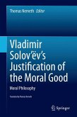 Vladimir Solov'ëv's Justification of the Moral Good (eBook, PDF)