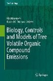Biology, Controls and Models of Tree Volatile Organic Compound Emissions (eBook, PDF)