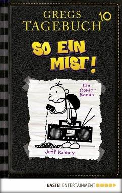 So ein Mist! / Gregs Tagebuch Bd.10 (eBook, PDF) - Kinney, Jeff