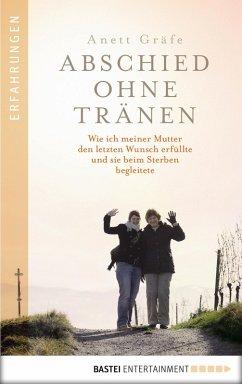 Abschied ohne Tränen (eBook, ePUB) - Gräfe, Anett