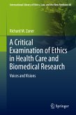 A Critical Examination of Ethics in Health Care and Biomedical Research (eBook, PDF)