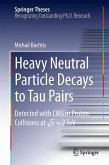 Heavy Neutral Particle Decays to Tau Pairs (eBook, PDF)