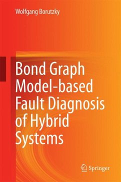 Bond Graph Model-based Fault Diagnosis of Hybrid Systems (eBook, PDF) - Borutzky, Wolfgang