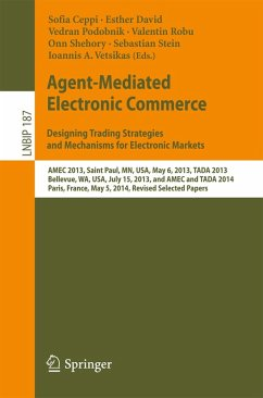 Agent-Mediated Electronic Commerce. Designing Trading Strategies and Mechanisms for Electronic Markets (eBook, PDF)
