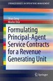 Formulating Principal-Agent Service Contracts for a Revenue Generating Unit (eBook, PDF)