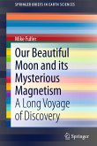 Our Beautiful Moon and its Mysterious Magnetism (eBook, PDF)