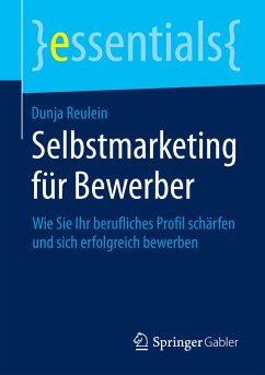 Selbstmarketing für Bewerber (eBook, PDF) - Reulein, Dunja