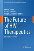 The Future of HIV-1 Therapeutics (eBook, PDF)