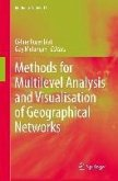 Methods for Multilevel Analysis and Visualisation of Geographical Networks (eBook, PDF)