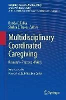 Multidisciplinary Coordinated Caregiving (eBook, PDF)