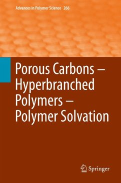 Porous Carbons - Hyperbranched Polymers - Polymer Solvation (eBook, PDF)
