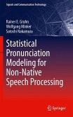 Statistical Pronunciation Modeling for Non-Native Speech Processing (eBook, PDF)