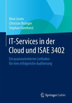 IT-Services in der Cloud und ISAE 3402 (eBook, PDF) - Lissen, Nina; Brünger, Christian; Damhorst, Stephan