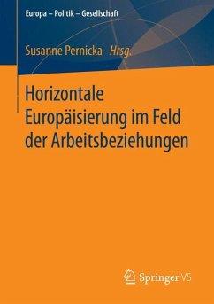 Horizontale Europäisierung im Feld der Arbeitsbeziehungen (eBook, PDF)