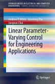 Linear Parameter-Varying Control for Engineering Applications (eBook, PDF)