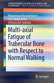 Multi-axial Fatigue of Trabecular Bone with Respect to Normal Walking (eBook, PDF)