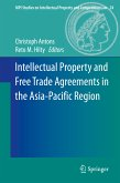Intellectual Property and Free Trade Agreements in the Asia-Pacific Region (eBook, PDF)