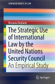 The Strategic Use of International Law by the United Nations Security Council (eBook, PDF)