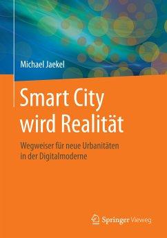 Smart City wird Realität (eBook, PDF) - Jaekel, Michael