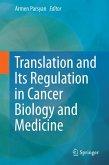 Translation and Its Regulation in Cancer Biology and Medicine (eBook, PDF)