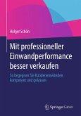 Mit professioneller Einwandperformance besser verkaufen (eBook, PDF)