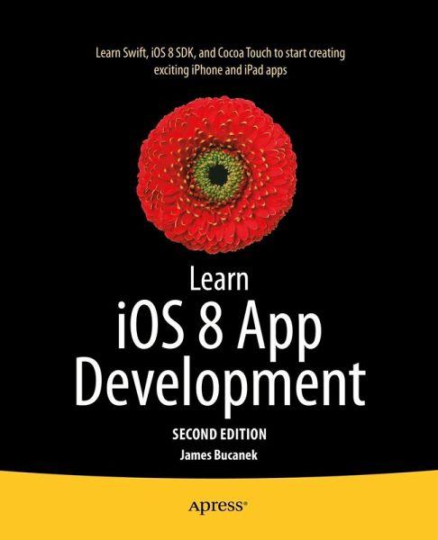 Learn Ios 8 App Development Ebook Pdf Von James Bucanek