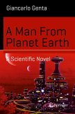 A Man From Planet Earth (eBook, PDF)