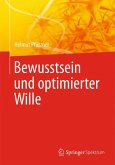 Bewusstsein und optimierter Wille (eBook, PDF)