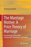 The Marriage Motive: A Price Theory of Marriage (eBook, PDF)