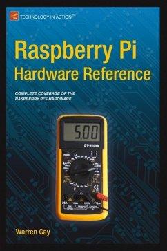 Raspberry Pi Hardware Reference (eBook, PDF) - Gay, Warren