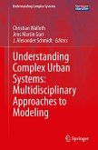 Understanding Complex Urban Systems: Multidisciplinary Approaches to Modeling (eBook, PDF)