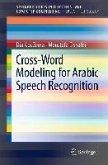 Cross-Word Modeling for Arabic Speech Recognition (eBook, PDF)