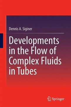 Developments in the Flow of Complex Fluids in Tubes (eBook, PDF) - Siginer, Dennis A.