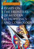Essays on the Frontiers of Modern Astrophysics and Cosmology (eBook, PDF)