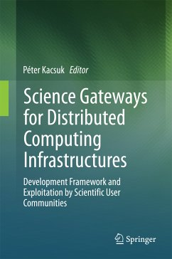 Science Gateways for Distributed Computing Infrastructures (eBook, PDF)