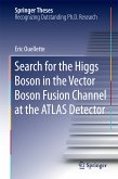 Search for the Higgs Boson in the Vector Boson Fusion Channel at the ATLAS Detector (eBook, PDF)