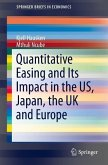 Quantitative Easing and Its Impact in the US, Japan, the UK and Europe (eBook, PDF)