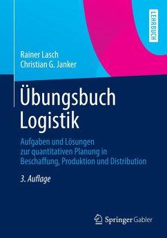 Übungsbuch Logistik (eBook, PDF) - Lasch, Rainer; Janker, Christian G.