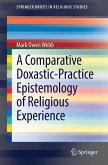 A Comparative Doxastic-Practice Epistemology of Religious Experience (eBook, PDF)