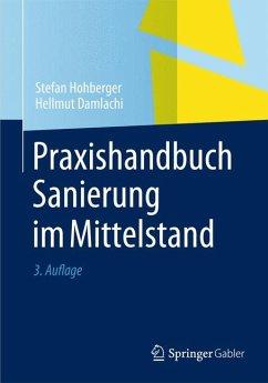 Praxishandbuch Sanierung im Mittelstand (eBook, PDF) - Damlachi, Hellmut; Hohberger, Stefan