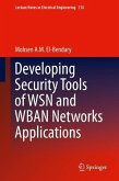 Developing Security Tools of WSN and WBAN Networks Applications (eBook, PDF)