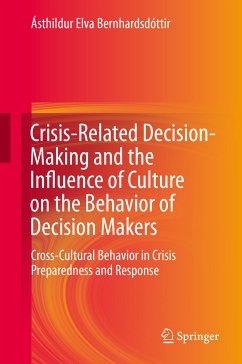 Crisis-Related Decision-Making and the Influence of Culture on the Behavior of Decision Makers (eBook, PDF) - Bernhardsdóttir, Ásthildur Elva