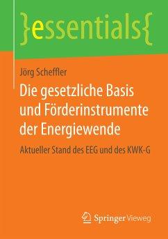 Die gesetzliche Basis und Förderinstrumente der Energiewende (eBook, PDF) - Scheffler, Jörg
