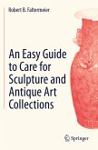 An Easy Guide to Care for Sculpture and Antique Art Collections (eBook, PDF)