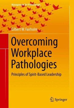 Overcoming Workplace Pathologies (eBook, PDF) - Fairholm, Gilbert W.