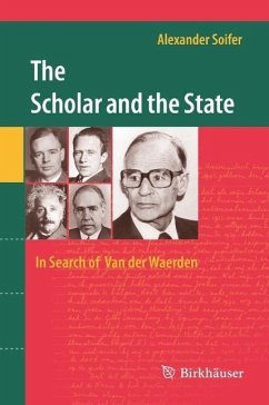 The Scholar and the State: In Search of Van der Waerden (eBook, PDF) - Soifer, Alexander