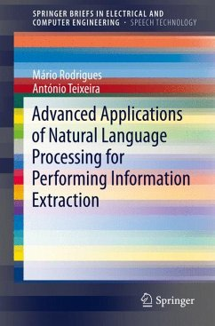 Advanced Applications of Natural Language Processing for Performing Information Extraction (eBook, PDF) - Rodrigues, Mário; Teixeira, António