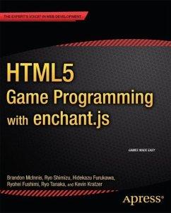 HTML5 Game Programming with enchant.js (eBook, PDF) - Shimizu, Ryo; Furukawa, Hidekazu; Fushimi, Ryohei; Tanaka, Ryo; Kratzer, Kevin; McInnis, Brandon